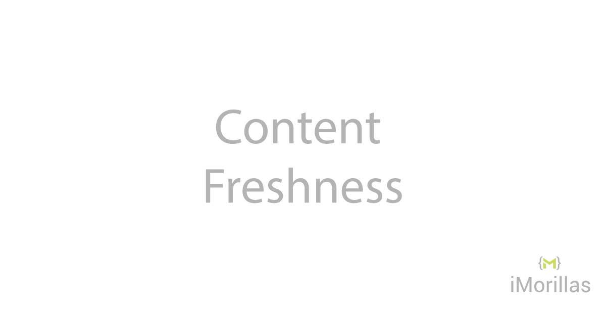 Qué es el Content Freshness y Cómo Optimizarlo