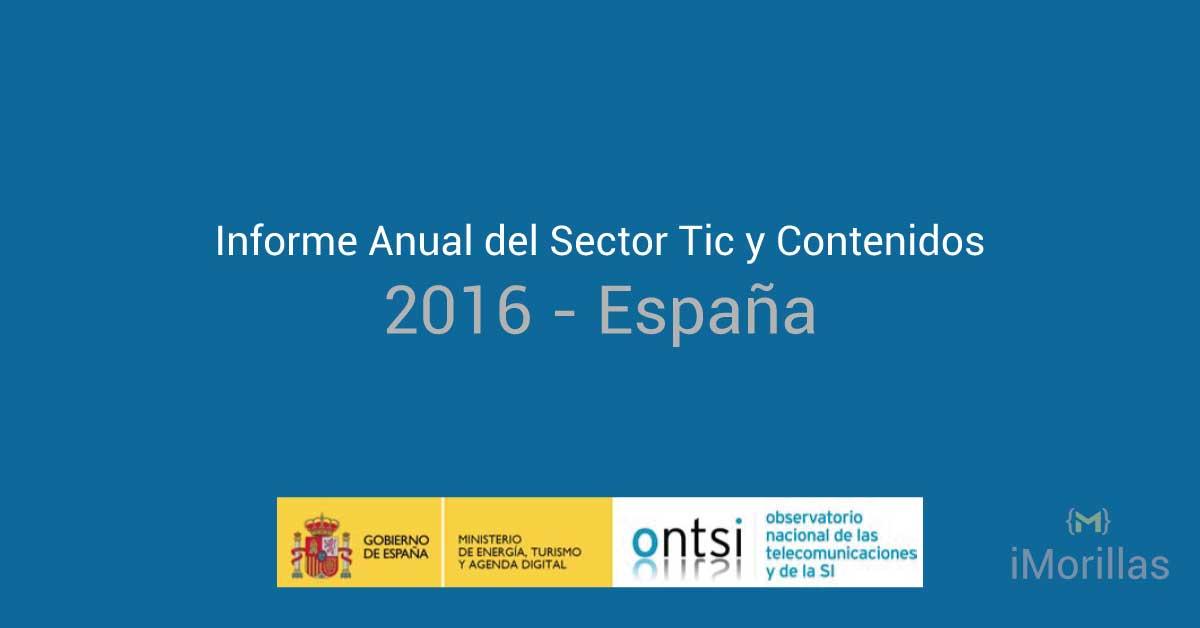 Aspectos destacados del Informe Anual del sector tic y de los contenidos en España 2016