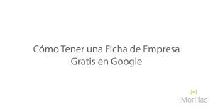Cómo Tener una Ficha de Empresa Gratis en Google