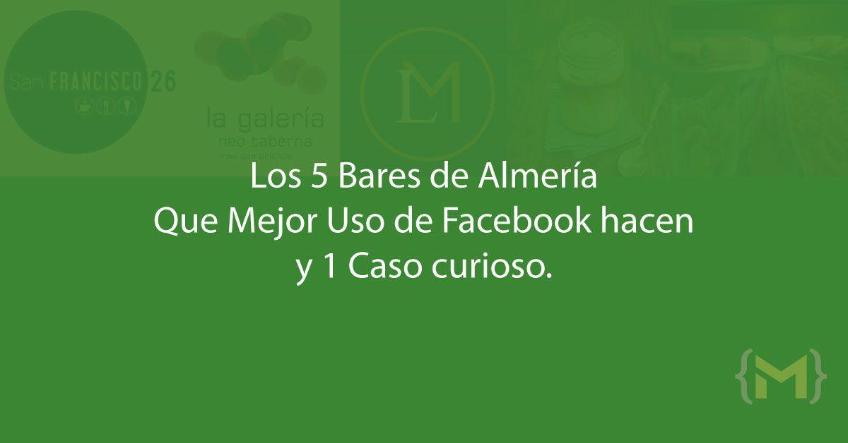 Almería: 5 Bares que mejor lo hacen en facebook y 1 Caso Curioso