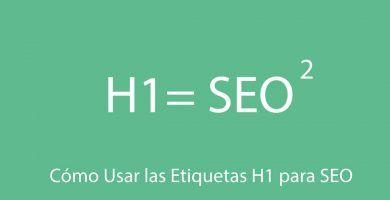 Cómo usar las Etiquetas H1 para SEO