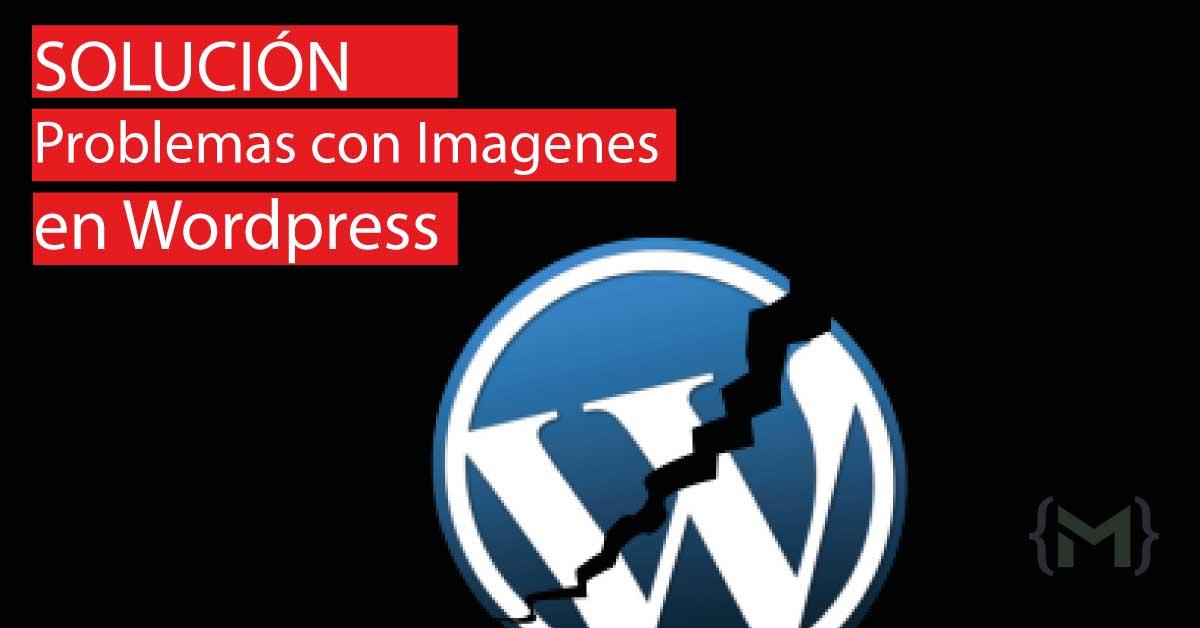 WordPress | Error! Las imágenes están rotas o no cargan