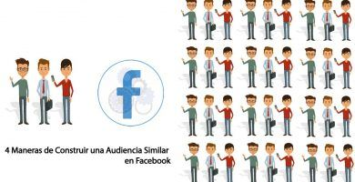 4 Maneras de Construir una Audiencia Similar en Facebook