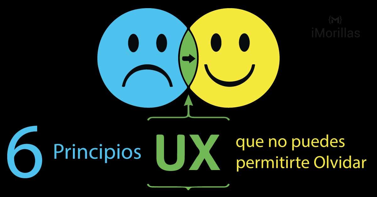 6 Principios UX que no puedes permitirte Olvidar