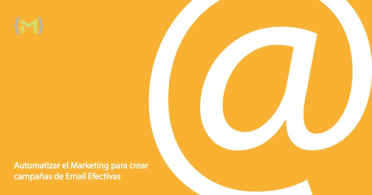 Automatizar el Marketing para crear campañas de Email Efectivas