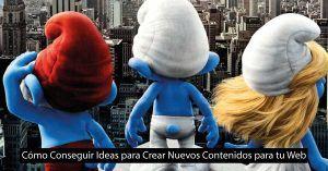 Cómo Conseguir Ideas para Crear Nuevos Contenidos para tu Web