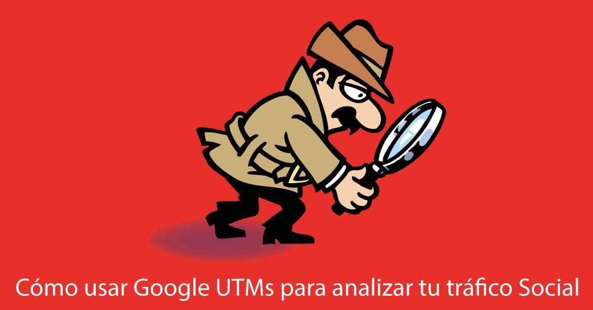 Cómo usar Google UTMs para analizar tu tráfico Social
