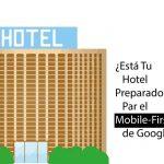 En qué afecta el mobile-first indexing a la web de un hotel