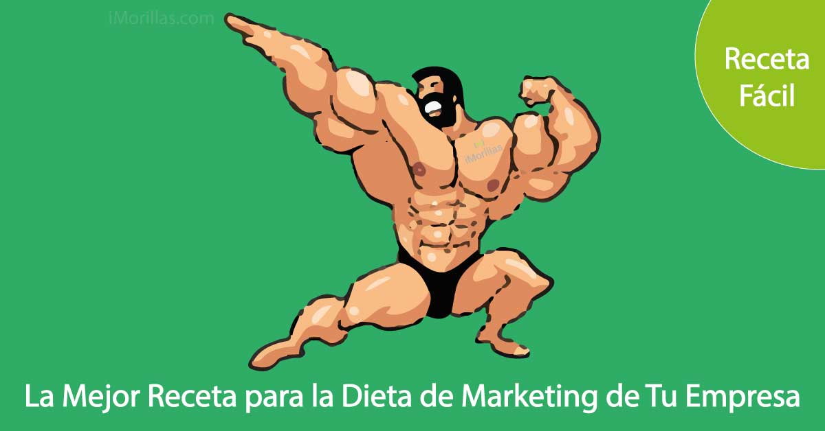 La Mejor Receta para la Dieta de Marketing de tu Empresa