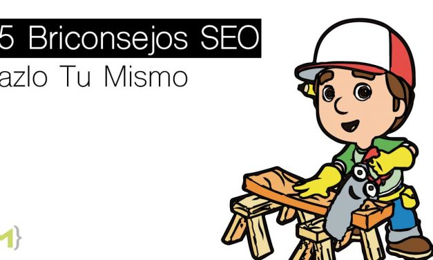 25 Briconsejos SEO para tu Web – Hazlo Tu Mismø