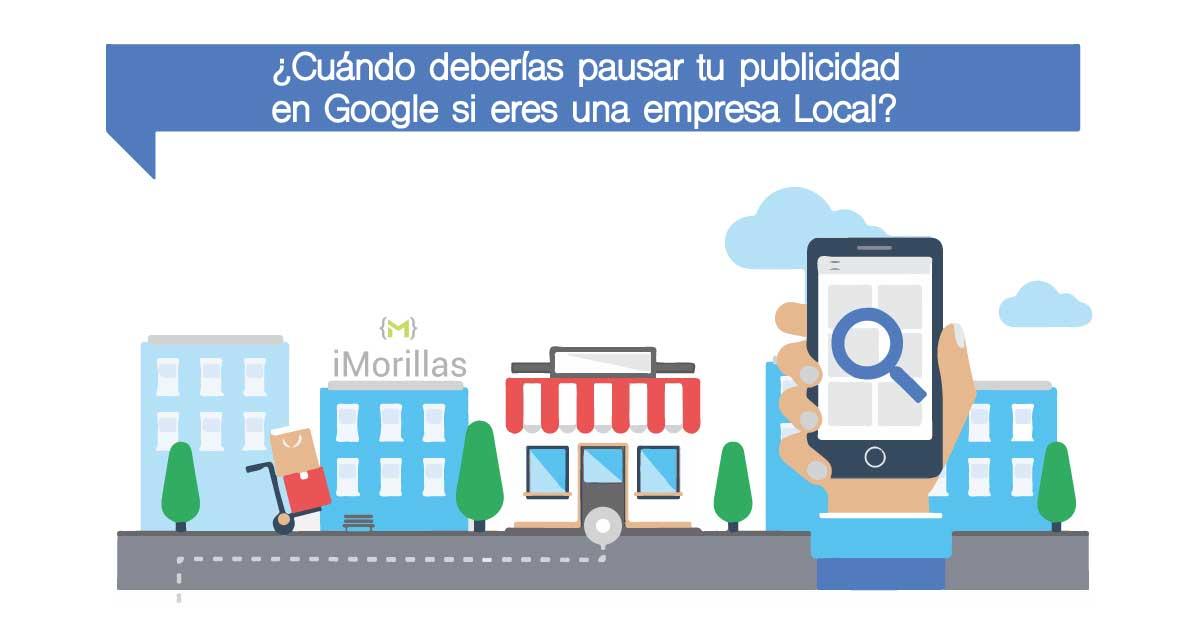 ¿Cuándo deberías pausar tu publicidad en Google si eres una empresa Local?