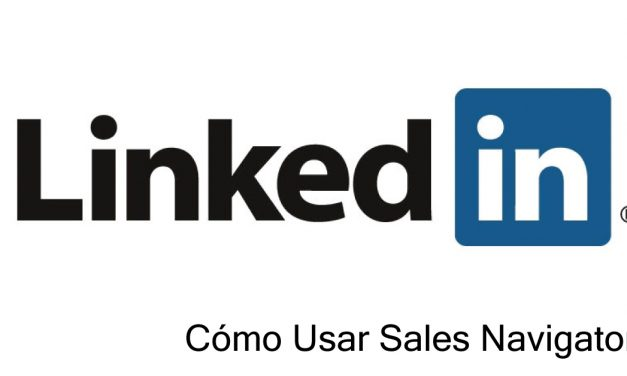 Cómo utilizar LinkedIn Sales Navigator para Ganar Clientes