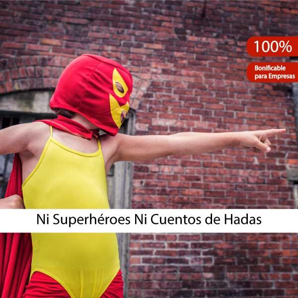 Ni Superhéroes Ni Cuentos de Hadas