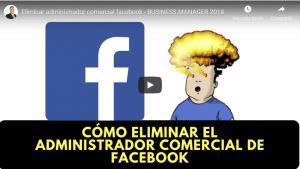 como eliminar el administrador comercial de facebook