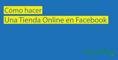 Cómo Hacer una Tienda Online en Facebook